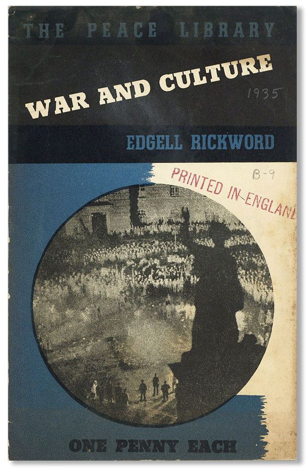 War and Culture. WWII, Edgell RICKWOOD, COMMUNISM, GREAT BRITAIN.