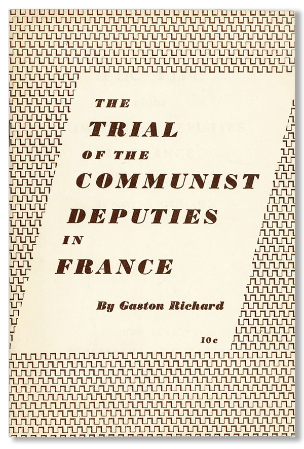 The Trial of the Communist Deputies in France. Gaston RICHARD.