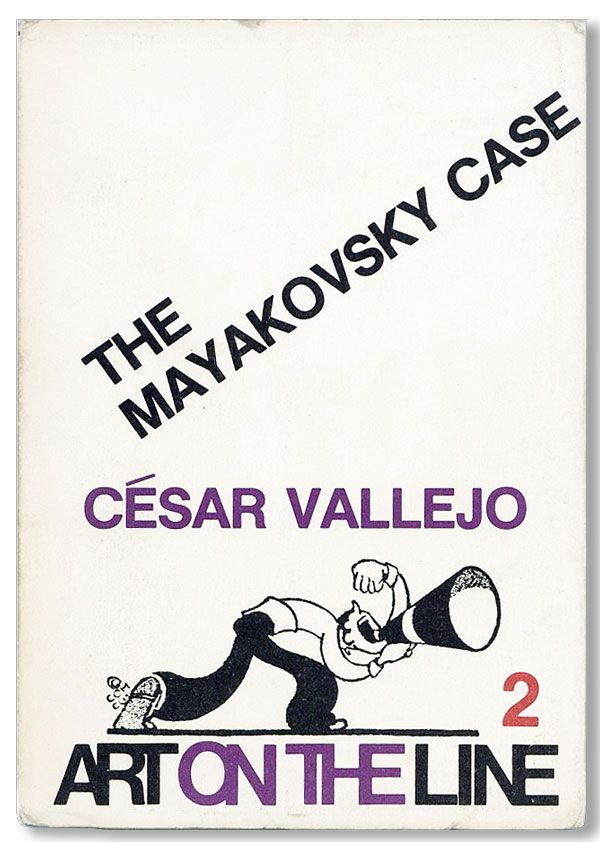 The Mayakovsky Case [Art On The Line Series no. 2]. RADICAL & PROLETARIAN LITERATURE, Cesar VALLEJO, transl Richard Schaaf.