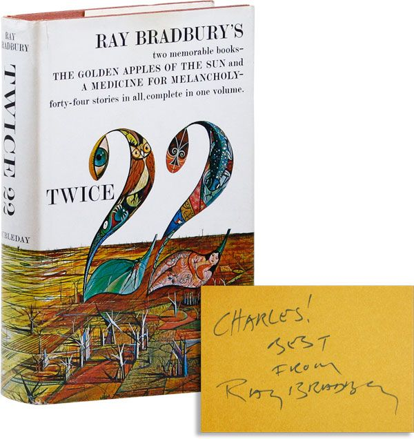 Twice Twenty-Two: The Golden Apples of the Sun, A Medicine For Melancholy [Inscribed]. Ray BRADBURY, Joe MUGNAINI, stories, drawings.