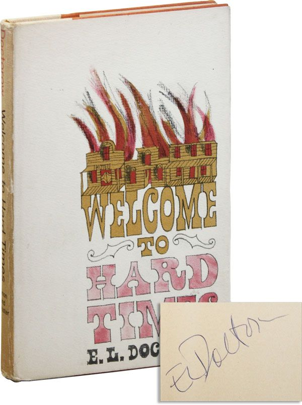 Welcome To Hard Times [Signed]. E. L. DOCTOROW.