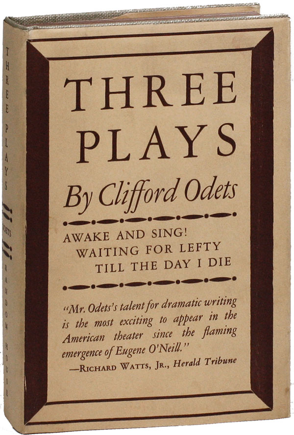 Three Plays: Awake and Sing! Waiting for Lefty. Till the Day I Die. PROLETARIAN DRAMA, Clifford ODETS, GREAT DEPRESSION.