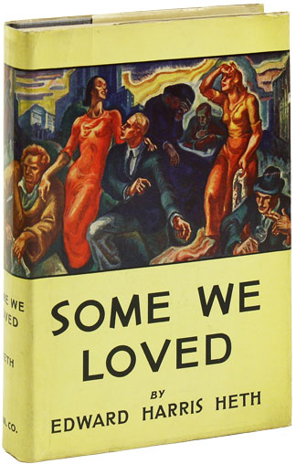Some We Loved. SOCIAL FICTION, Edward Harris HETH, WISCONSIN.