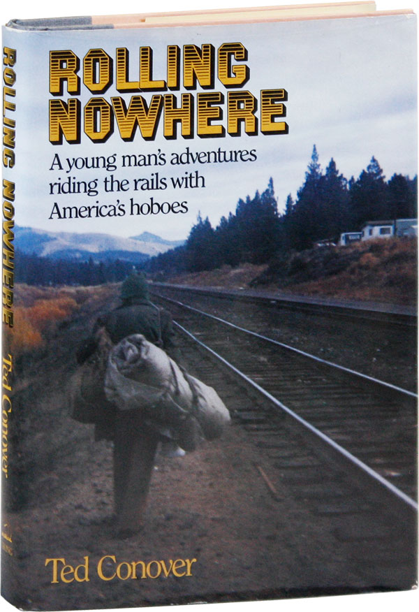 Rolling Nowhere. HOBOES, Ted CONOVER.