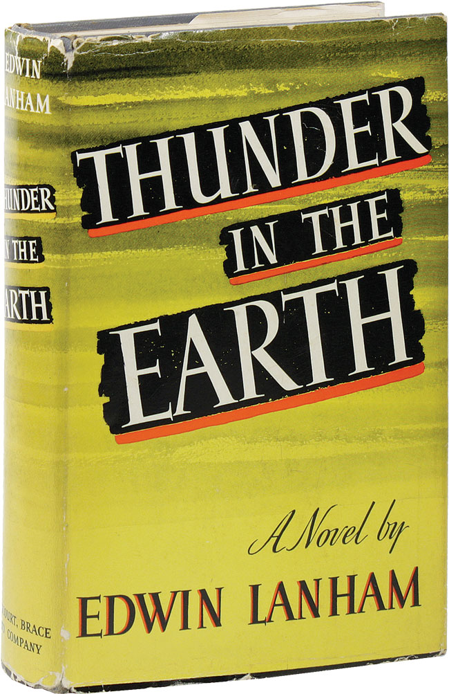 Thunder in the Earth. SOCIAL FICTION, Edwin LANHAM, OIL INDUSTRY, TEXAS.