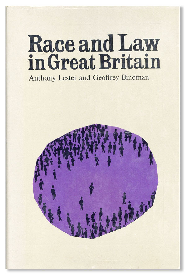 Race and Law in Great Britain. Anthony LESTER, Geoffrey Bindman.