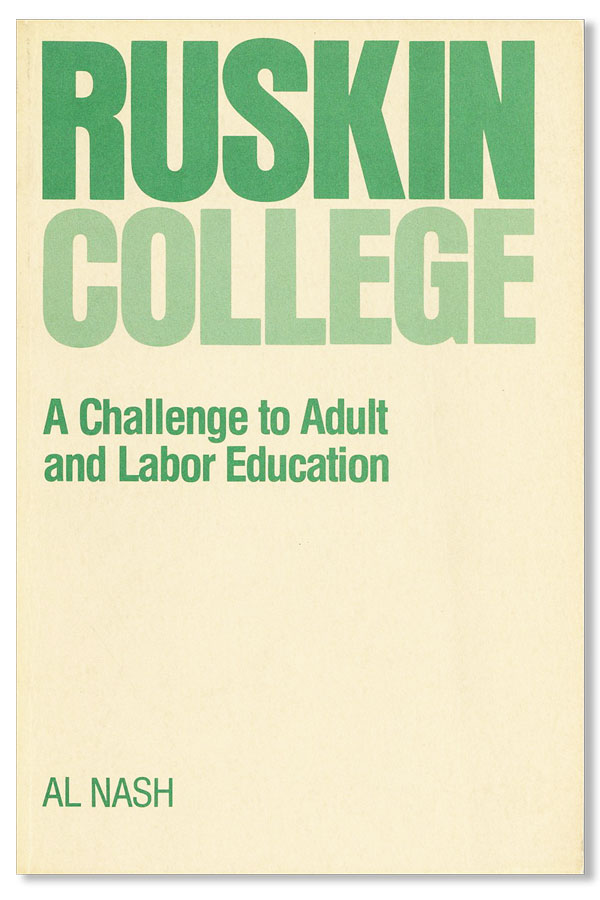Ruskin College: A Challenge to Adult Education. Al NASH.