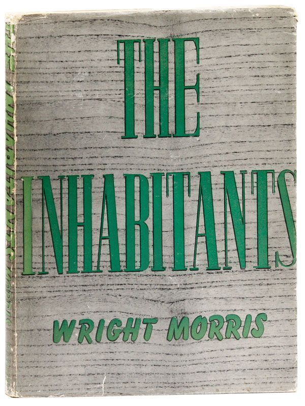 The Inhabitants. PHOTOGRAPHY, Wright MORRIS.