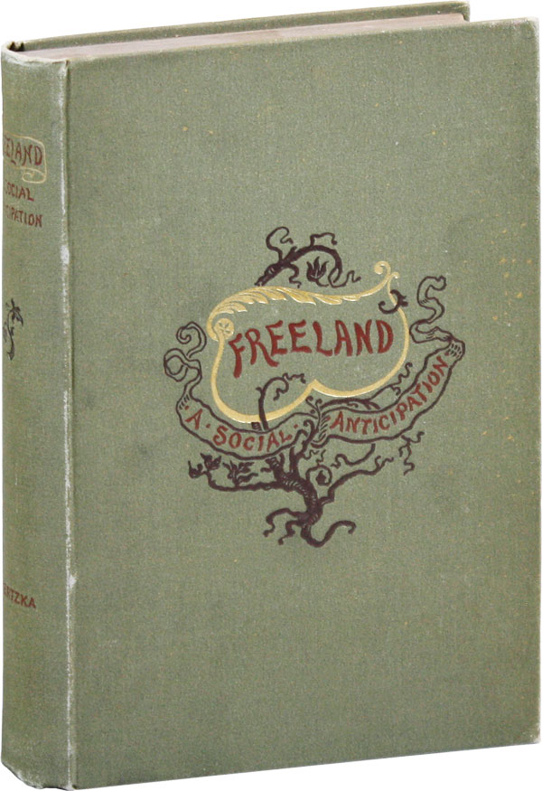 Freeland: A Social Anticipation. UTOPIAN FICTION, Theodor HERTZKA, transl Arthur Ransom.