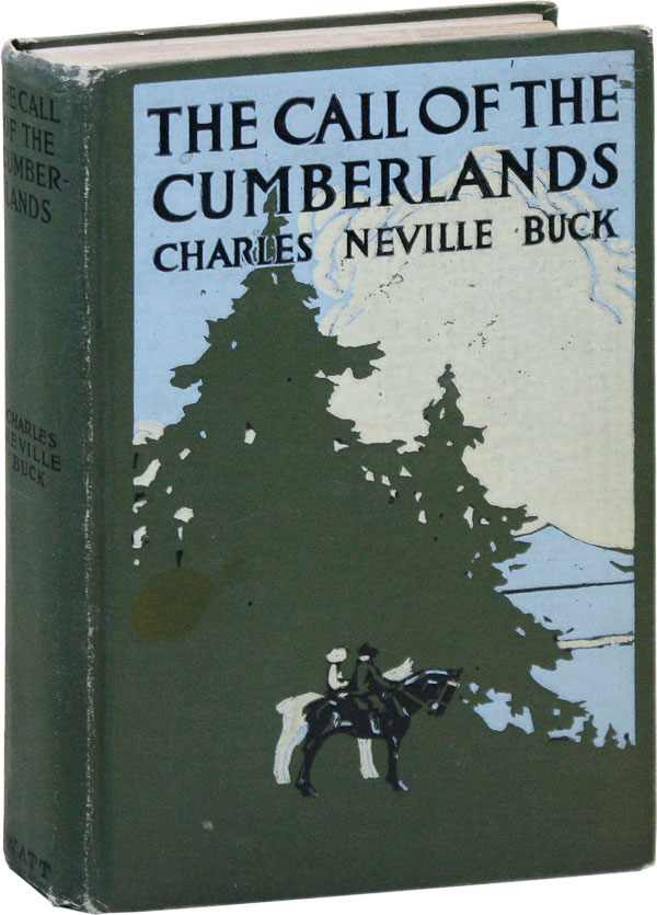 The Call of the Cumberlands. SOCIAL FICTION, Charles Neville BUCK, APPALACHIA, KENTUCKY.