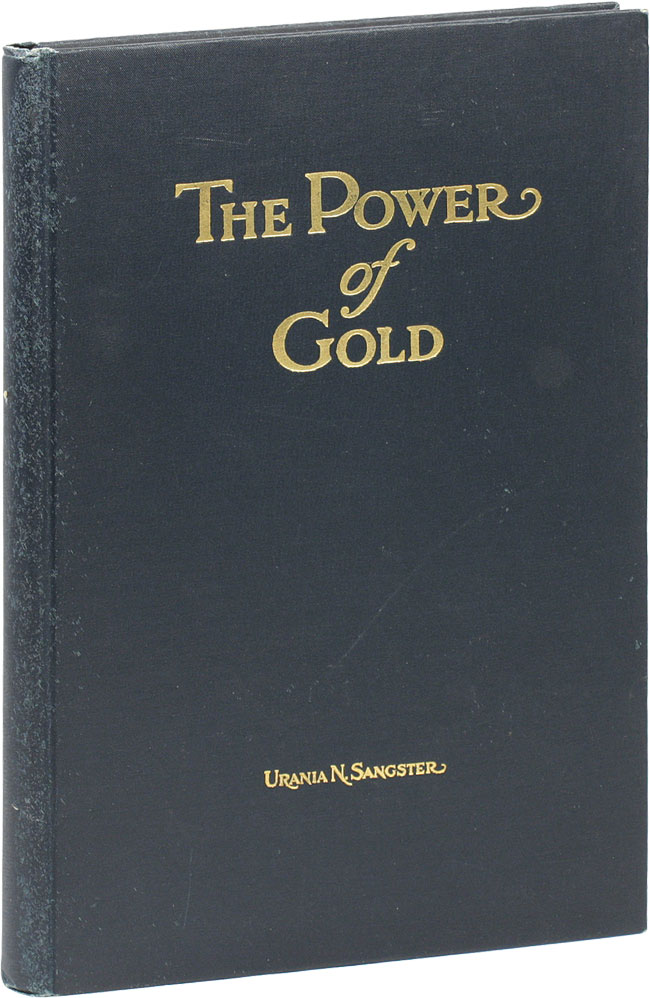 The Power of Gold: A Romance of London, England in Seven Chapters. WOMEN'S FICTION, Rena Urania Nott SANGSTER.