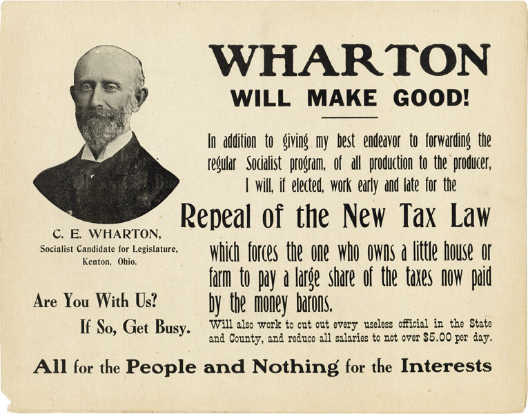 "Original Campaign Poster: ""Wharton Will Make Good!...All for the People and Nothing for the Interests"" SOCIALISM, C. E. WHARTON, Charles Everett, POLITICAL CAMPAIGNS."