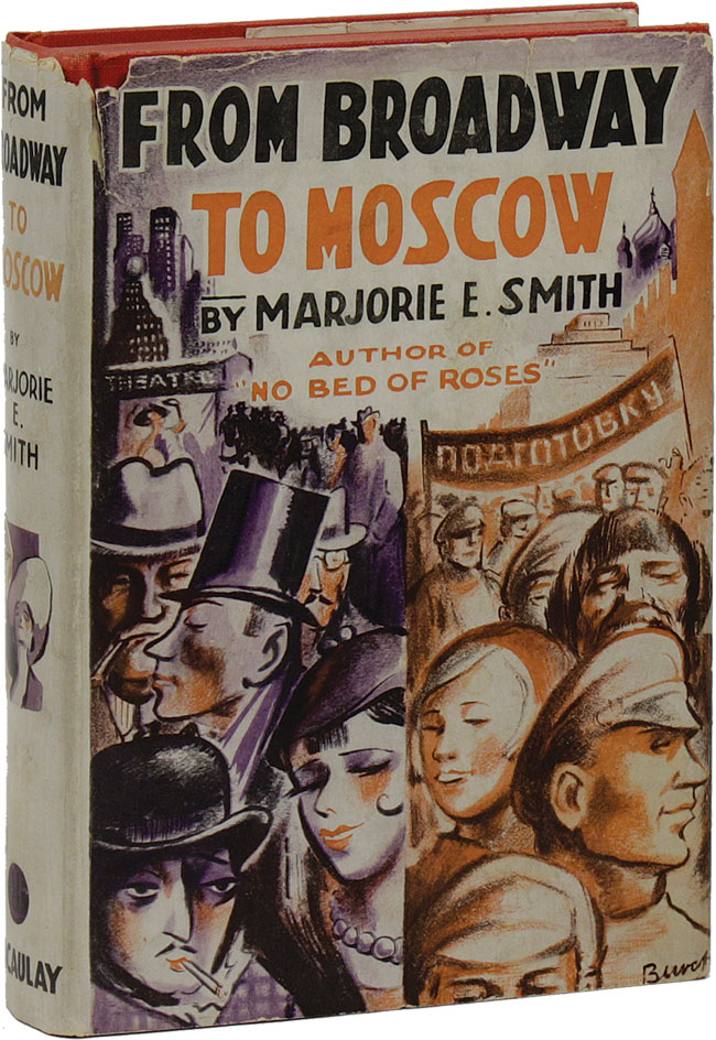 From Broadway to Moscow. RUSSIAN REVOLUTION, Marjorie E. SMITH.