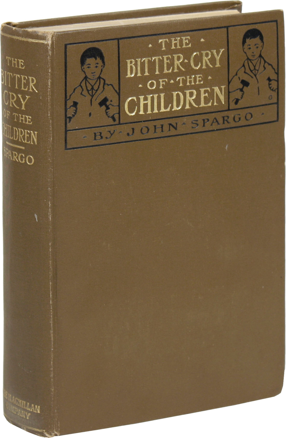 The Bitter Cry of the Children. SOCIALISM - CHILD LABOR, John SPARGO.