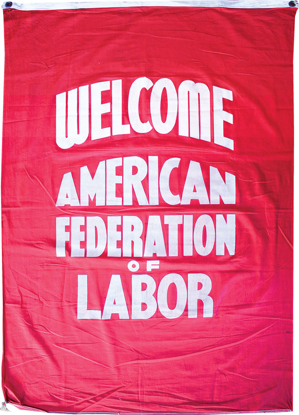 Welcome American Federation of Labor. LABOR, TEXTILES, AMERICAN FEDERATION OF LABOR.