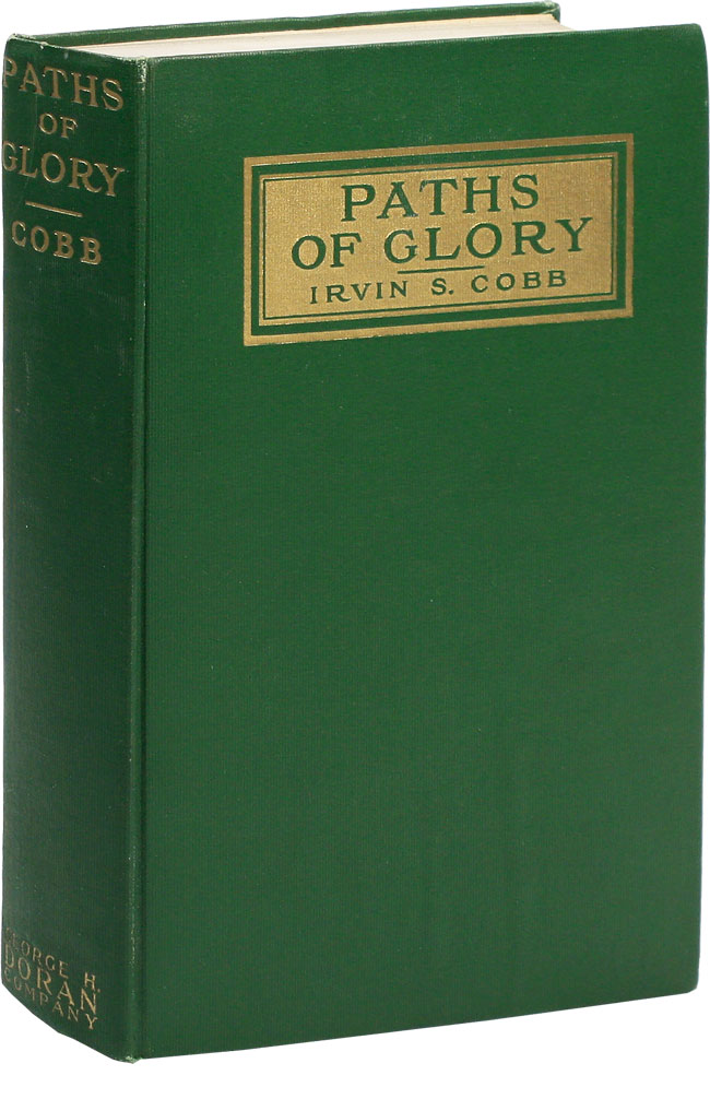 Paths of Glory: Impressions of War Written At and Near the Front. Irvin S. COBB.