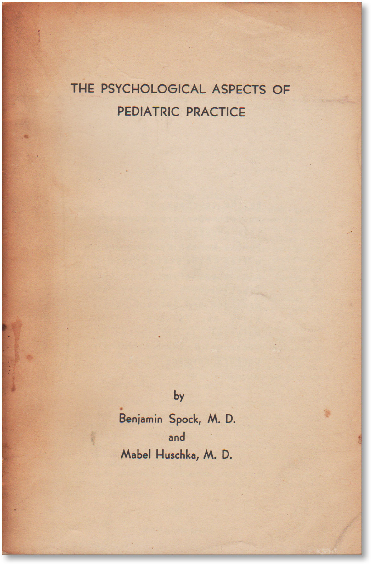 Psychological Aspects of Pediatric Practice. PEDIATRIC PSYCHOLOGY, Benjamin SPOCK, Mabel Huschka.