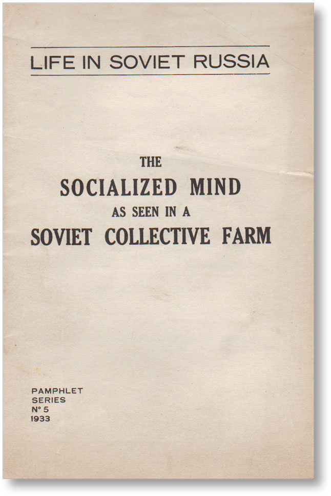 The Socialized Mind as Seen in a Soviet Collective Farm (Life In Soviet Russia Series, No. 5). SOVIET UNION - FREETHOUGHT, Paul B. ANDERSON.