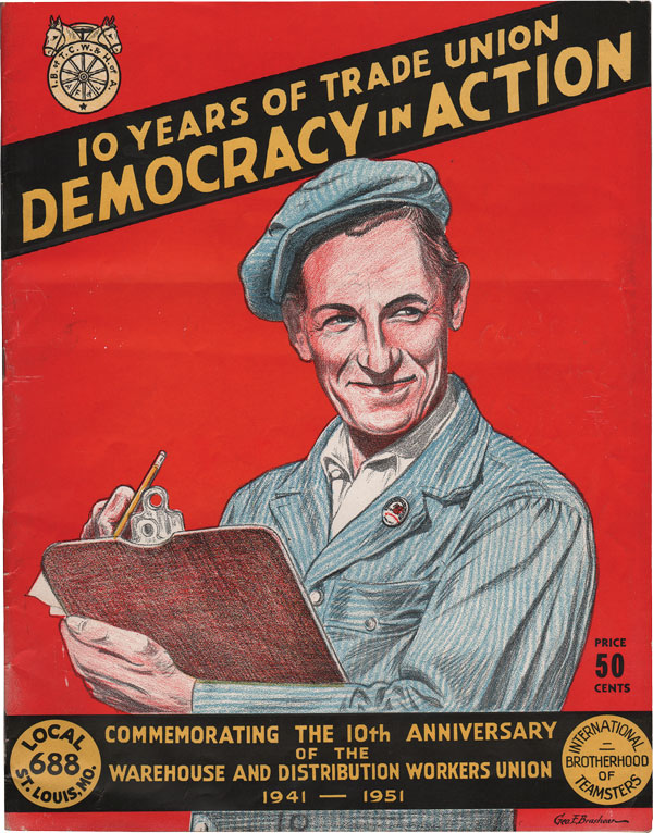 10 Years of Trade Union Democracy in Action: Commemorating the 10th Anniversary of the Warehouse and Distribution Workers Union 1941-1951. LABOR, George E. BRASHEAR, TEAMSTERS - MISSOURI.