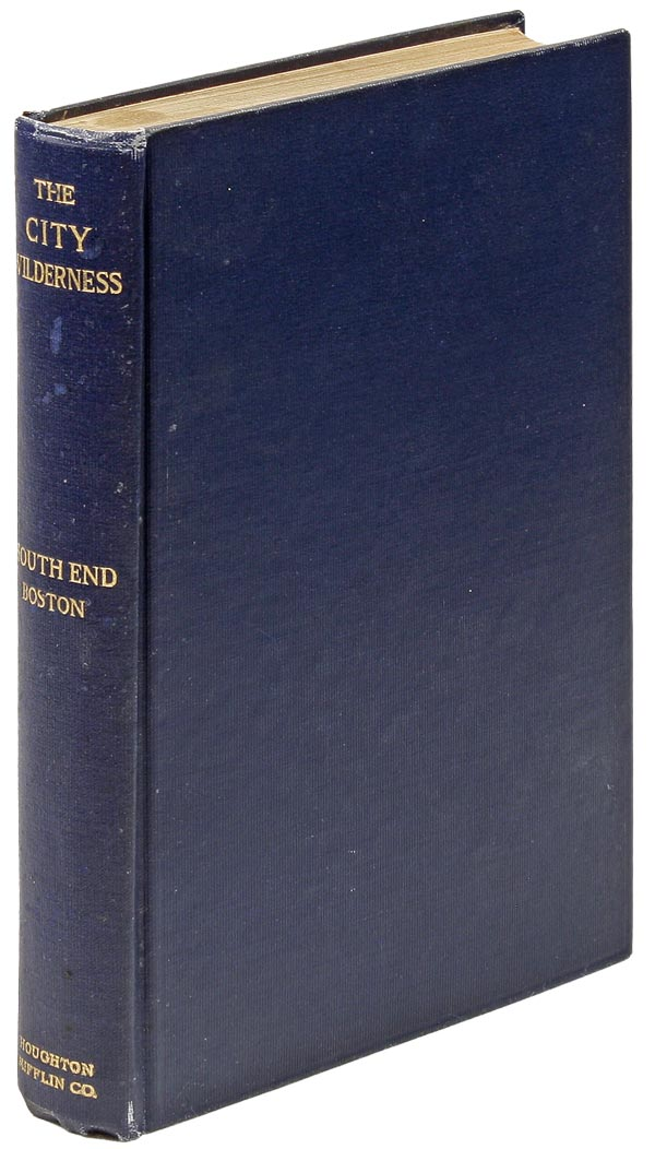 The City Wilderness: A Settlement Study by Residents and Associates of the South End House. Robert A. WOODS.