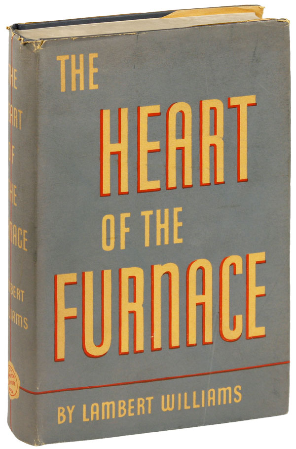 The Heart of the Furnace. Lambert WILLIAMS.