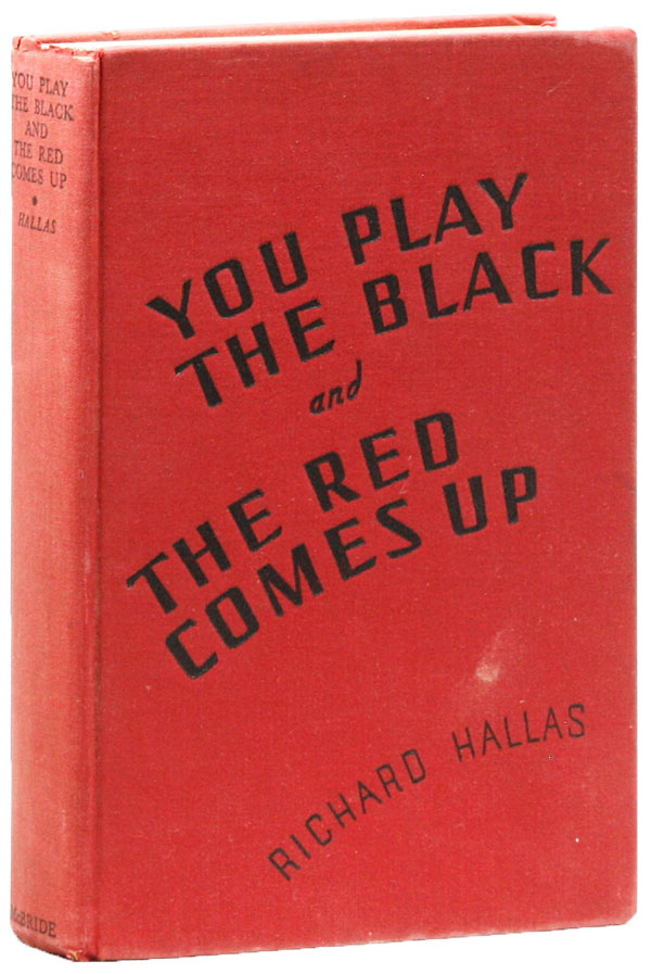 You Play The Black and The Red Comes Up. RADICAL & PROLETARIAN FICTION, Richard HALLAS, pseud. Eric Knight.