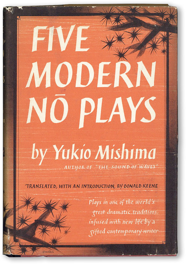 Five Modern No Plays. translation, introduction, Yukio MISHIMA, Donald KEENE, plays.