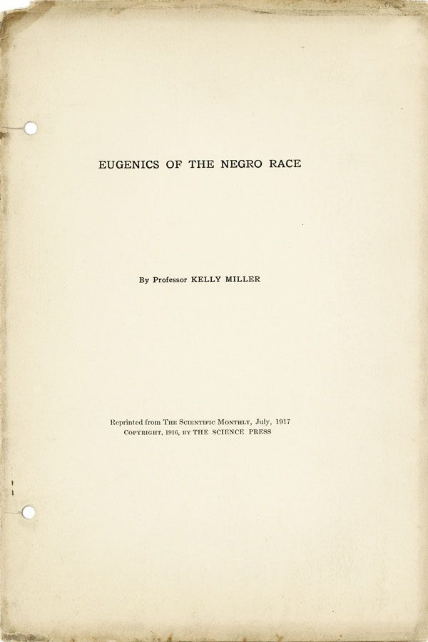 "Eugenics of the Negro Race. Reprinted from ""The Scientific Monthly"", July, 1917. Kelly MILLER."