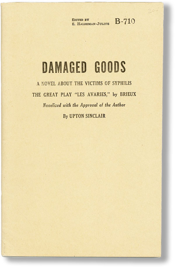 """Damaged Goods. A Novel About the Victims of Syphilis - The Great Play """"Les Avaries,"""" by Brieux, Novelized with the Approval of the Author. Upton SINCLAIR, Eugene Brieux."""