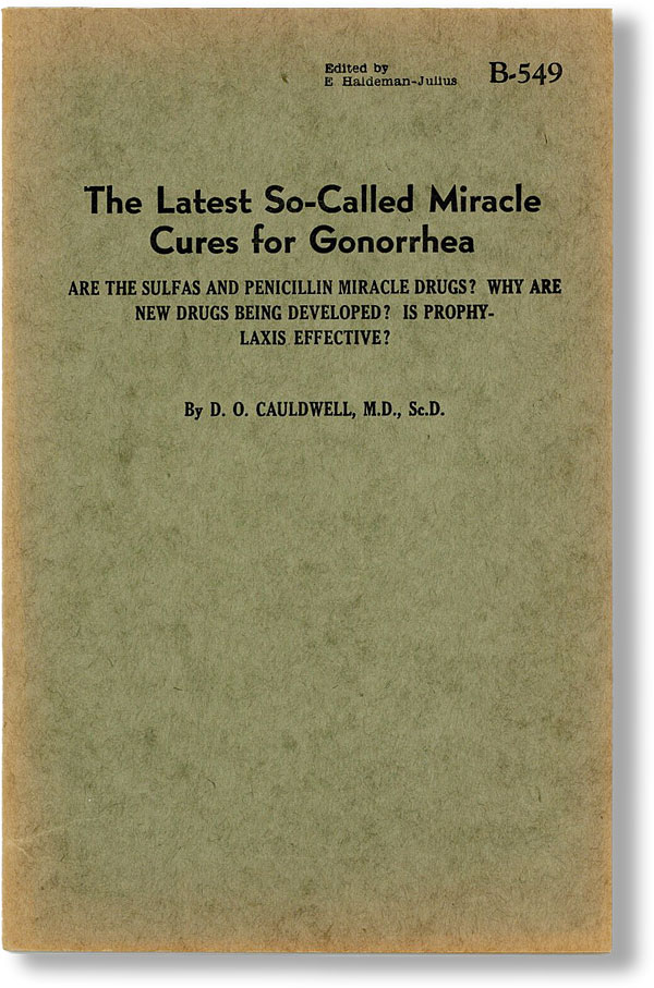 The Latest So-Called Miracle Cures for Gonorrhea. Are the Sulfas and Penicillin Miracle Drugs? Why Are New Drugs Being Developed? Is Prophylaxis Effective? D. O. CAULDWELL.
