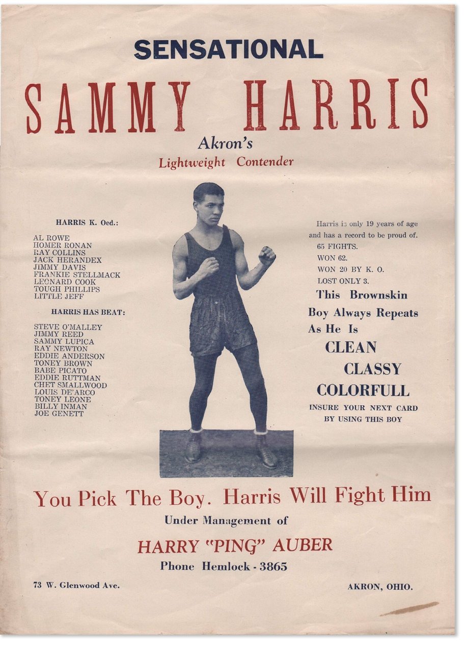 "Broadside: ""Sensational Sammy Harris: Akron's Lightweight Contender [...] This Brownskin Boy Always Repeats As He Is Clean Classy Colorfull"" Harry ""Ping"" AUBER, promoter."
