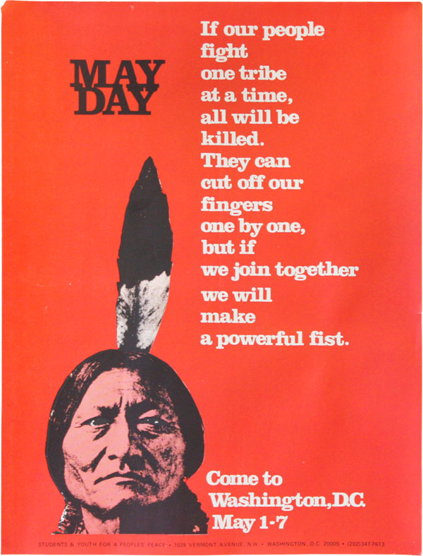 "Original Poster: May Day ""If our people fight one tribe at a time, all will be killed. They can cut off our fingers one by one, but if we join together we will make a powerful fist."" POSTERS."