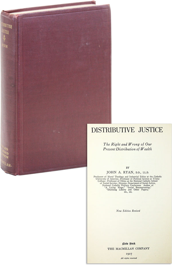 Distributive Justice: The Right and Wrong of Our Present Distribution of Wealth. John A. RYAN.