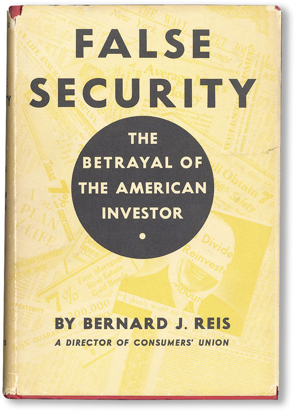 False Security: The Betrayal of The American Investor. Bernard REIS.