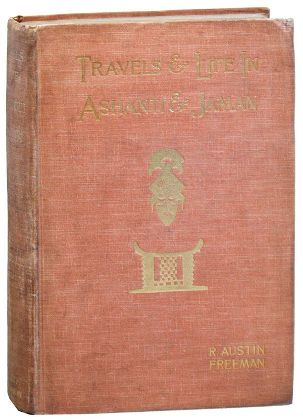 Travels and Life in Ashanti and Jaman. R. Austin FREEMAN.