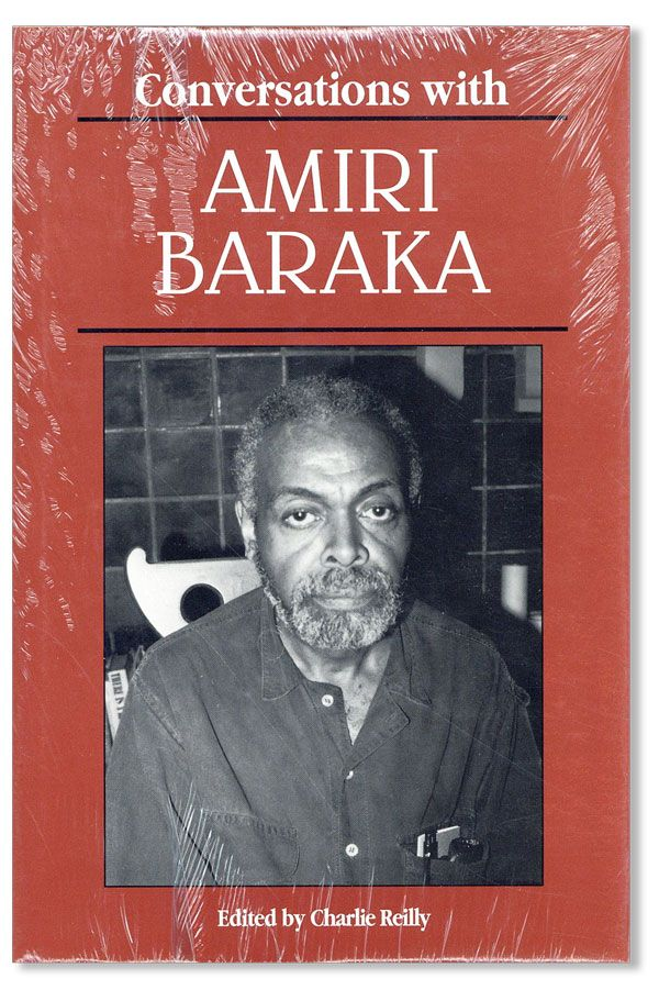 Conversations with Amiri Baraka. Amiri BARAKA, ed Charlie Reilly, a k. a. LeRoi Jones.