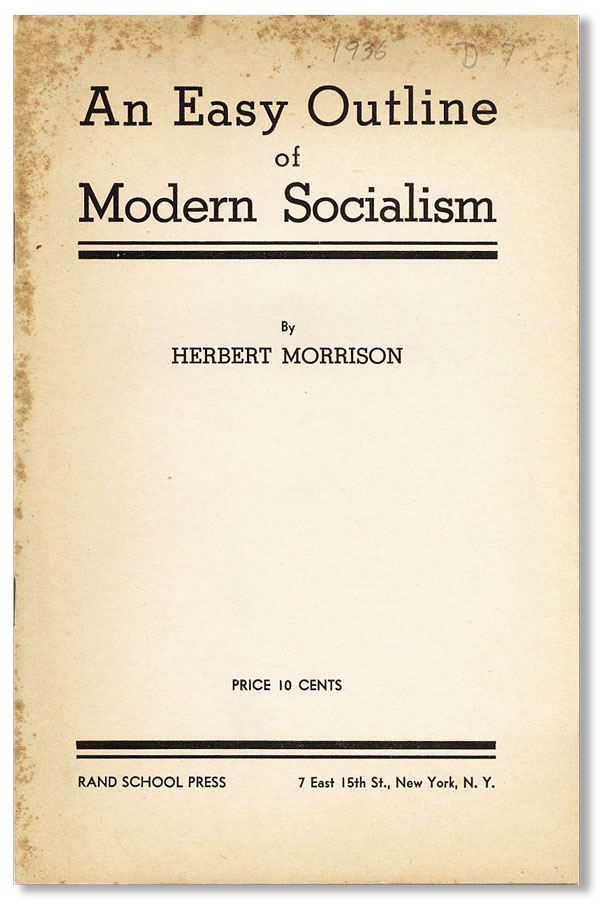 An Easy Outline of Modern Socialism [cover title]. Herbert MORRISON.