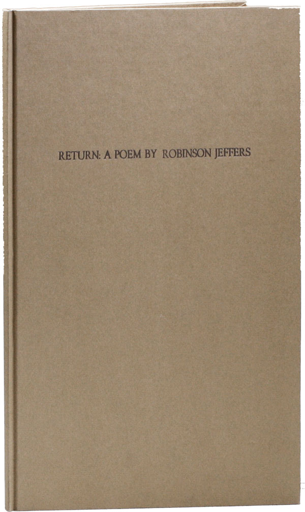 Return: An Unpublished Poem. Robinson JEFFERS.