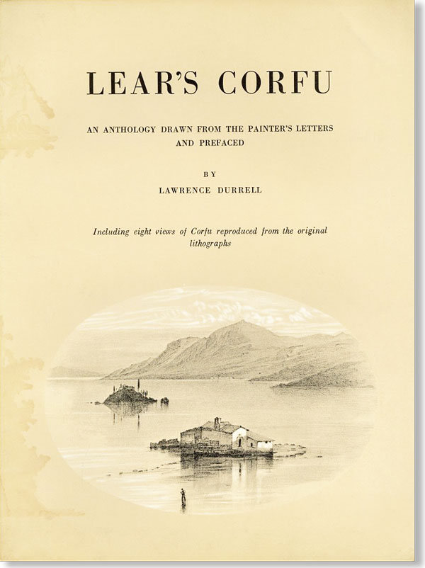 Lear's Corfu: An Anthology Drawn from the Painter's Letters and Prefaced by Lawrence Durrell. LEAR, Edward.