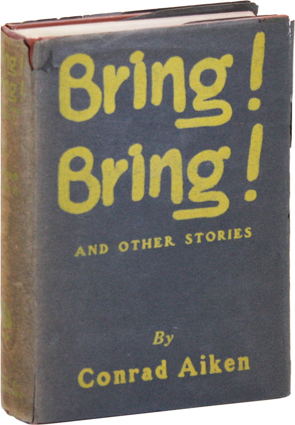 Bring! Bring! and Other Stories. Conrad AIKEN.