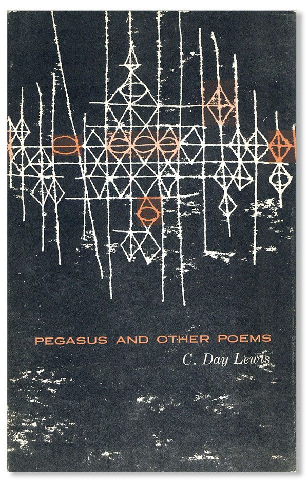 Pegasus and Other Poems. C. DAY LEWIS.