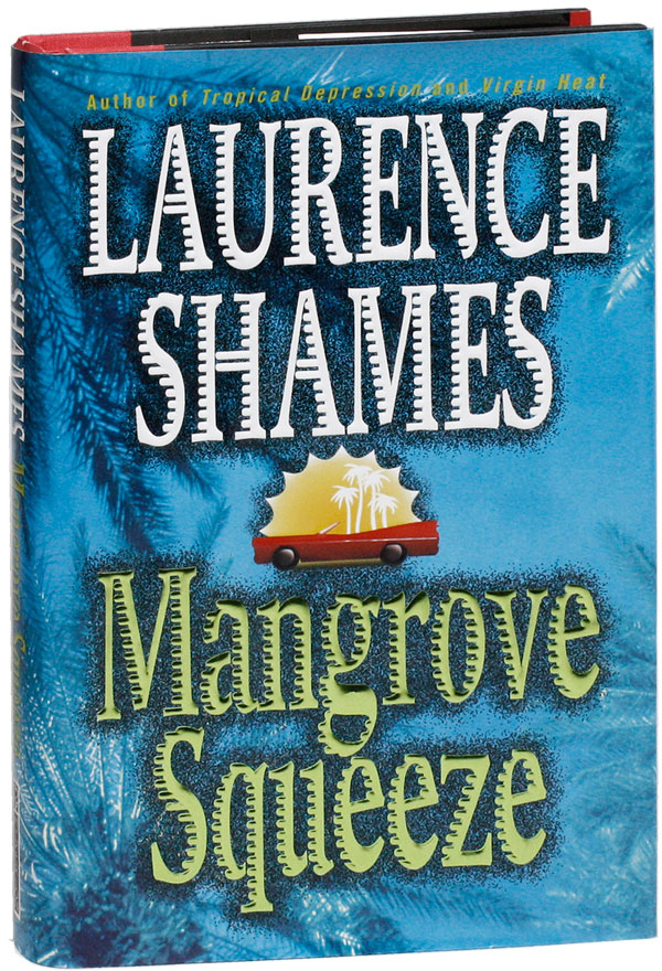 Mangrove Squeeze [Signed]. Laurence SHAMES.