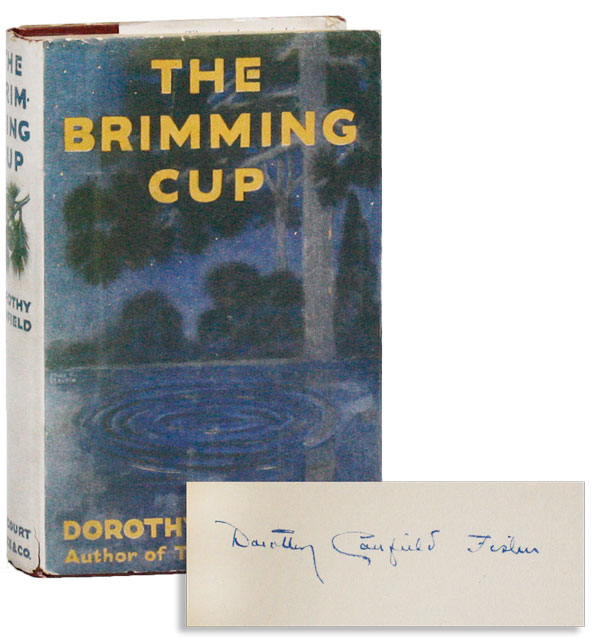 The Brimming Cup [Signed]. Dorothy CANFIELD.