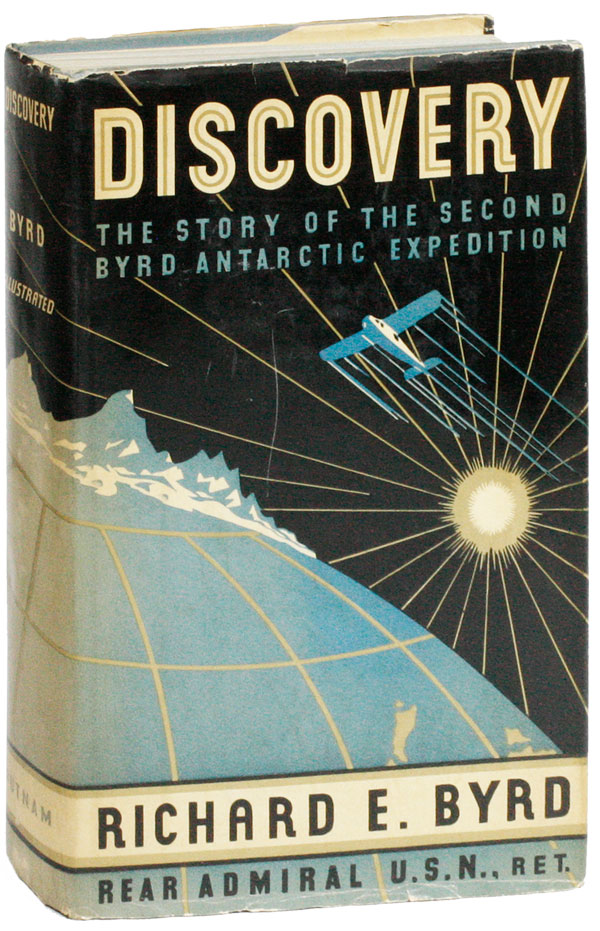 Discovery: The Story of the Second Byrd Antarctic Expedition. Richard Evelyn BYRD, intro Claude A. Swanson.