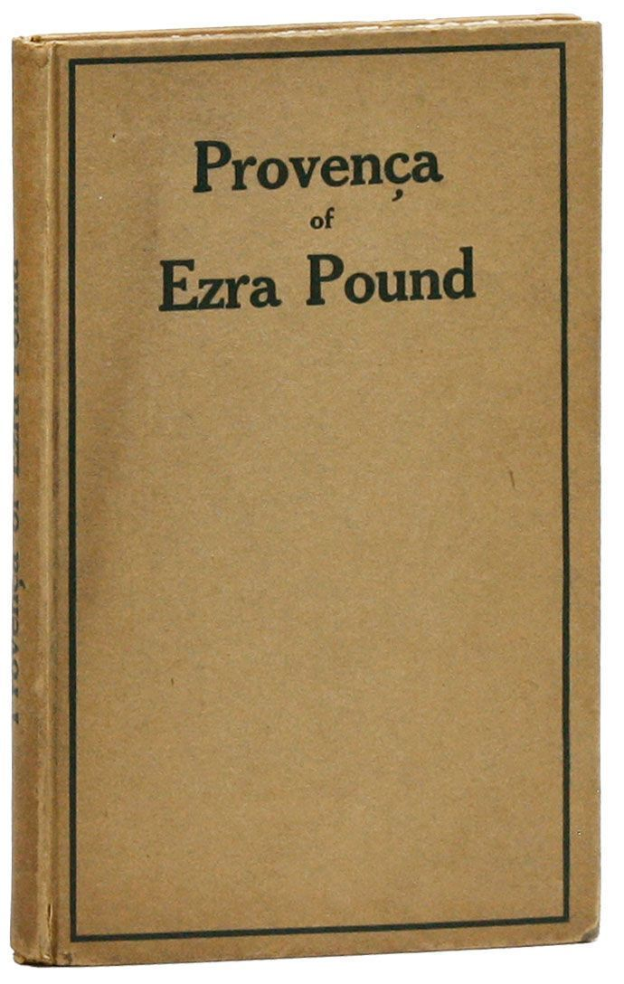 Provença: Poems Selected from Personae, Exultations, and Canzoniere. Ezra POUND.