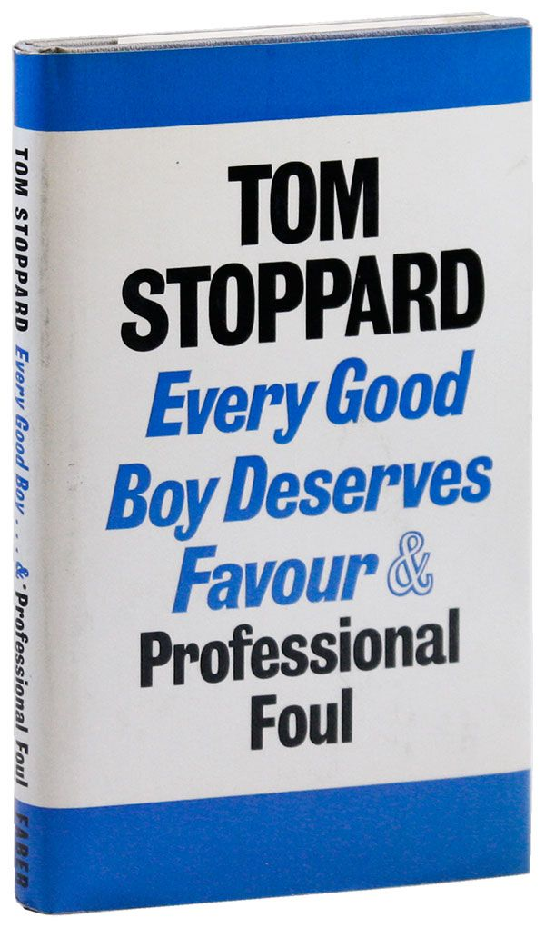 Every Good Boy Deserves Favour: A Play for Actors and Orchestra and Professional Foul: A Play for Television. Tom STOPPARD.