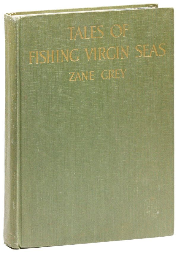 Tales of Fishing Virgin Seas. Zane GREY, Lillian Wilhelm Smith.