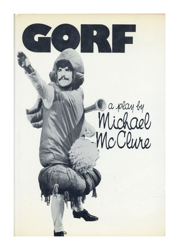 Gorf; or, Gorf and the Blind Dyke. Michael McCLURE.