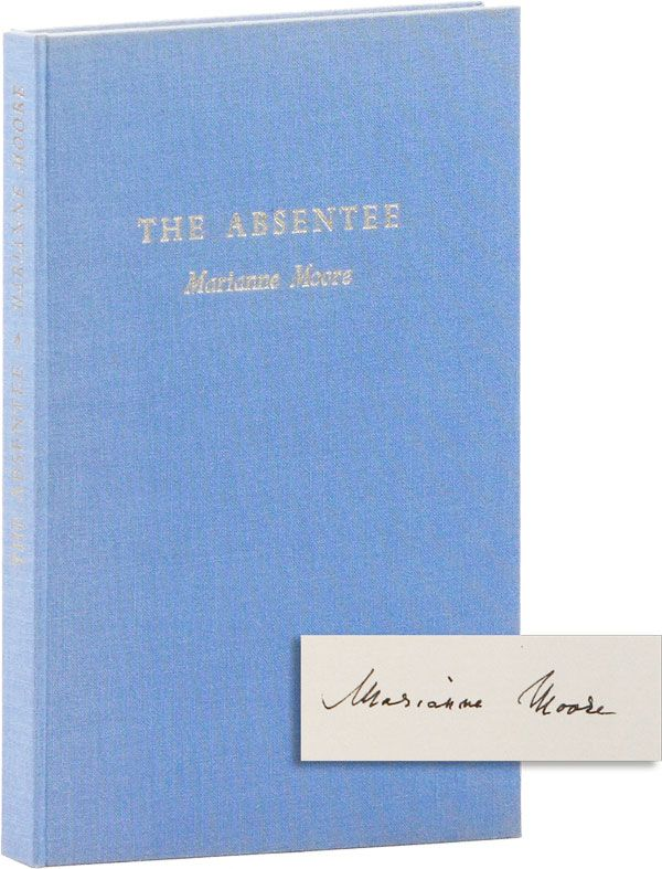 The Absentee: A Comedy in Four Acts [...] Based on Maria Edgeworth's Novel of the Same Name [Limited Edition, Signed]. Marianne MOORE, play, novel Maria Edgeworth.