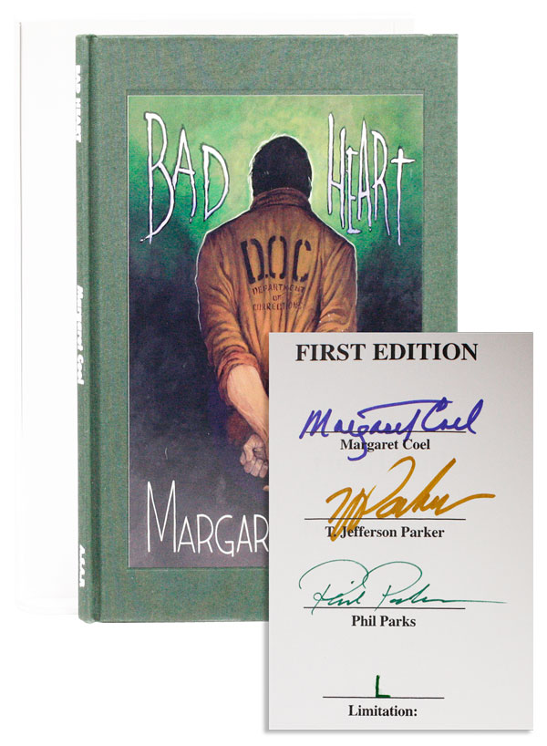 Bad Heart [Limited Ed., Signed]. Margaret COEL, intro T. Jefferson Parker, illus Phil Parks.